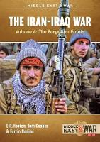 The Iran-Iraq War - Volume 4: Volume...