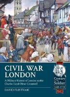 Civil War London: A Military History...