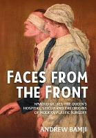 Faces from the Front: Harold Gillies,...
