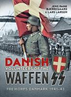 Danish Volunteers of the Waffen-SS:...