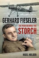 Gerhard Fieseler: The Man Behind the...