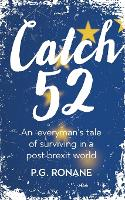 Catch 52: One Man's Tale of Surviving...