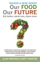Our Food Our Future: Eat Better, ...