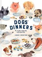 Dogs' Dinners: The healthy, happy way...