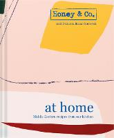 Honey & Co: At Home: Middle Eastern...