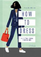 How to Dress: Secret styling tips ...
