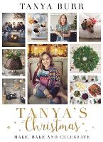 Tanya's Christmas: Make, Bake and...