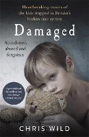 Damaged: Heartbreaking stories of the...