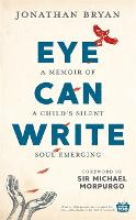 Eye Can Write: A memoir of a child's...