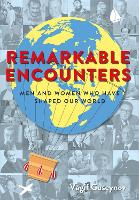 Remarkable Encounters: Men and Women...