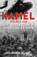 Hamel 4th July 1918: The Australian &...