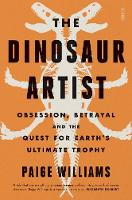 The Dinosaur Artist: obsession,...