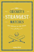 Cricket's Strangest Matches:...