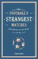 Football's Strangest Matches:...