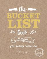 The Bucket List Book: 500 Things You...