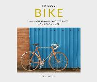 My Cool Bike: an inspirational guide...