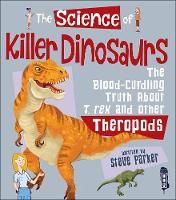 The Science Of Killer DInosaurs: The...