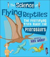 The Science of Flying Reptiles: The...