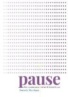 Pause: How to Press Pause Before Life...
