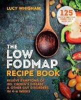 The Low-FODMAP Recipe Book: Relieve...