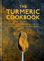 The Turmeric Cookbook: Discover the...