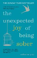 The Unexpected Joy of Being Sober:...