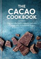 The Cacao Cookbook: Discover the...