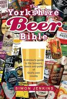 The Yorkshire Beer Bible: A drinkers...