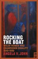 Rocking the Boat: Welsh Women who...