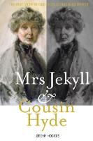Mrs Jekyll and Cousin Hyde: The True...