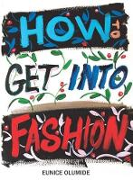 How to Get into Fashion: A Complete...