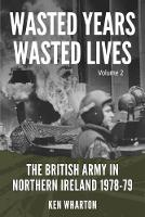 Wasted Years Wasted Lives: The ...