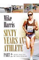 Sixty Years an Athlete Part 2: Just...