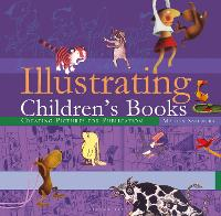 Illustrating Children's Books:...
