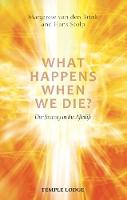 What Happens When We Die?: Our ...