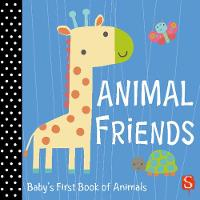 Animal Friends: Baby's First Book of...