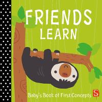 Friends Learn: Baby's First Book of...