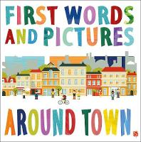 First Words & Pictures: Around Town