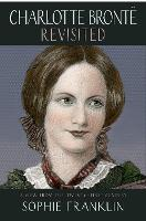 Charlotte Bronte Revisited: A view...
