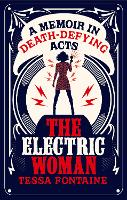The Electric Woman: A Memoir in...