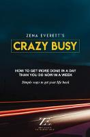 Crazy Busy: How to get more done in a...
