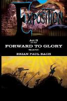 Forward to Glory: Exposition