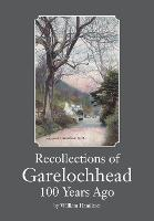 Recollections of Garelochhead 100...