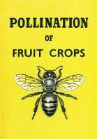 The Pollination of Fruit Crops