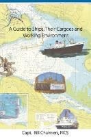 A Guide to Ships, Their Cargoes and...