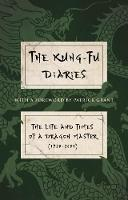 The Kung-Fu Diaries: The Life and...