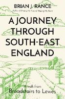 A Journey Through South-East England:...
