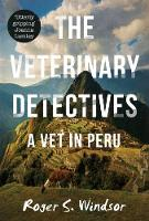 The Veterinary Detectives: A Vet in Peru