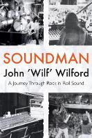 Soundman: A Journey Through Rock 'n'...