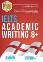 IELTS Academic Writing 8+: How to...